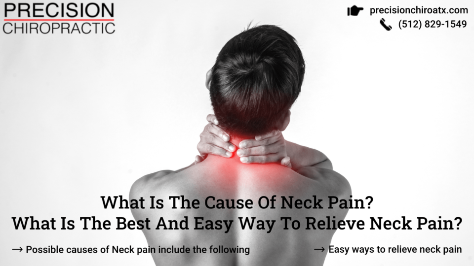 What Is The Cause Of Neck Pain What Is The Best And Easy Way To Relieve Neck Pain -min